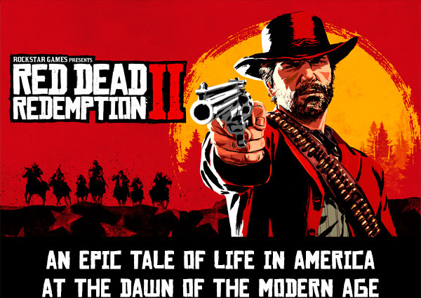ROCKSTAR GAMES PRESENTS RED DEAD REDEMPTION II | AN EPIC TALE OF LIFE IN AMERICA AT THE DAWN OF THE MODERN AGE