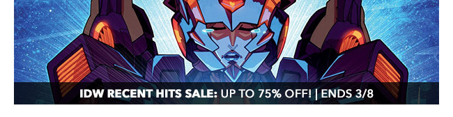 IDW Recent Hits Sale: up to 75% off! Sale ends 3/8.