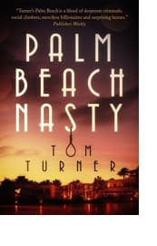 Palm Beach Nasty by Tom Turner