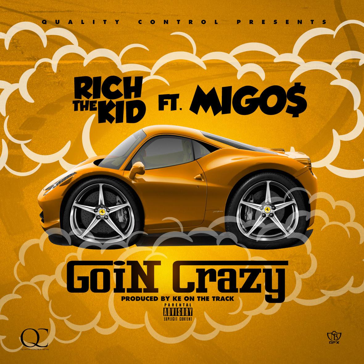 Rich The Kid ft Migos - Goin Crazy
