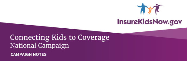 Connecting Kids to Coverage Campaign Notes Header