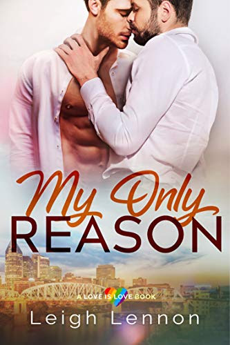 Cover for 'My Only Reason (A Love is Love Book Book 1)'