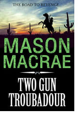 Two Gun Troubadour by Mason Macrae