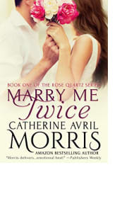 Marry Me Twice by Catherine Avril Morris
