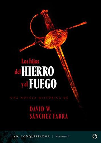 Los hijos del hierro y el fuego de David W. Sánchez Fabra