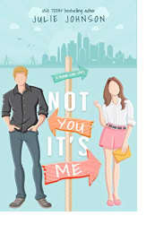 Not You It's Me by Julie Johnson