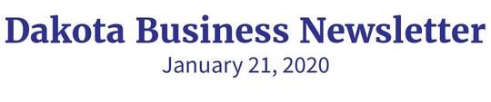 Dakota Business Newsletter, January 21, 2020