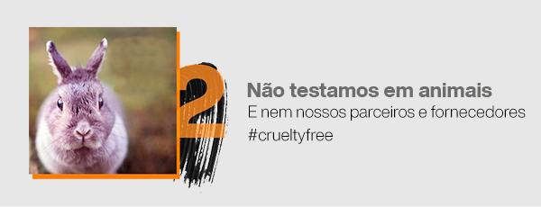 Não testamos em animais: E nem nossos parceiros e fornecedores. #CrueltyFree