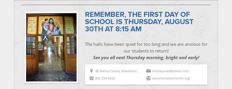 REMEMBER, THE FIRST DAY OF SCHOOL IS THURSDAY, AUGUST 30TH AT 8:15 AM The halls have been quiet...