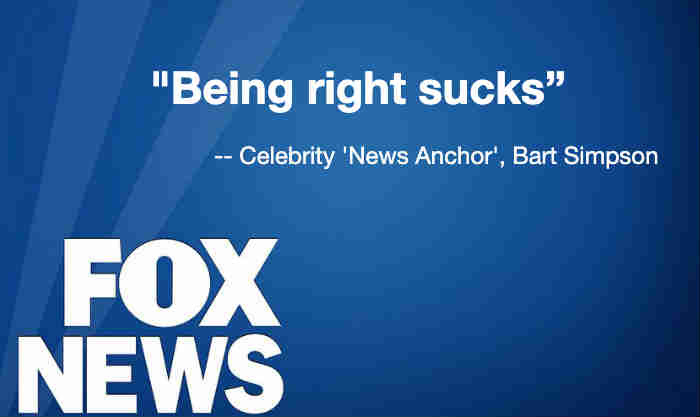 Does Fox News Believe Being Right Sucks