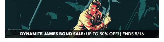 Dynamite James Bond Sale: up to 50% off! | Ends 5/16
