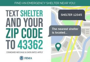 Text SHELTER and your zip code to 43362 (4FEMA)