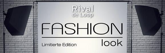 """Rival de Loop LE """"Fashion Look"""""""