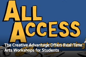 The Creative Advantage Offers Real-Time Arts Workshops for Students