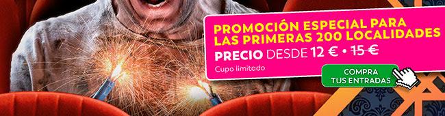 Promoción especial para las primeras 200 localidades. Precio desde 12€. Cupo limitado. Compra tus entradas.