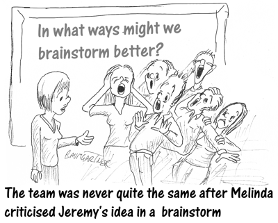Cartoon: the team was never quite the same after Melinda criticised Jeremy's idea in a brainstorm