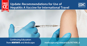 The Advisory Committee on Immunization Practices has updated recommendations on the use of HepA vaccine for postexposure prophylaxis and the use of HepA vaccine in infants prior to international travel. Learn more and earn free CE with this training from CDC's MMWR and Medscape.
