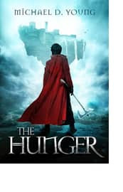 The Hunger by Michael D. Young