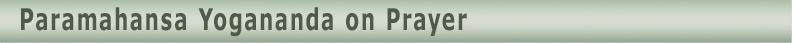 Paramahansa-Yogananda-Prayer