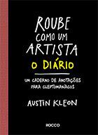 Roube como um artista - o diário   Austin Kleon