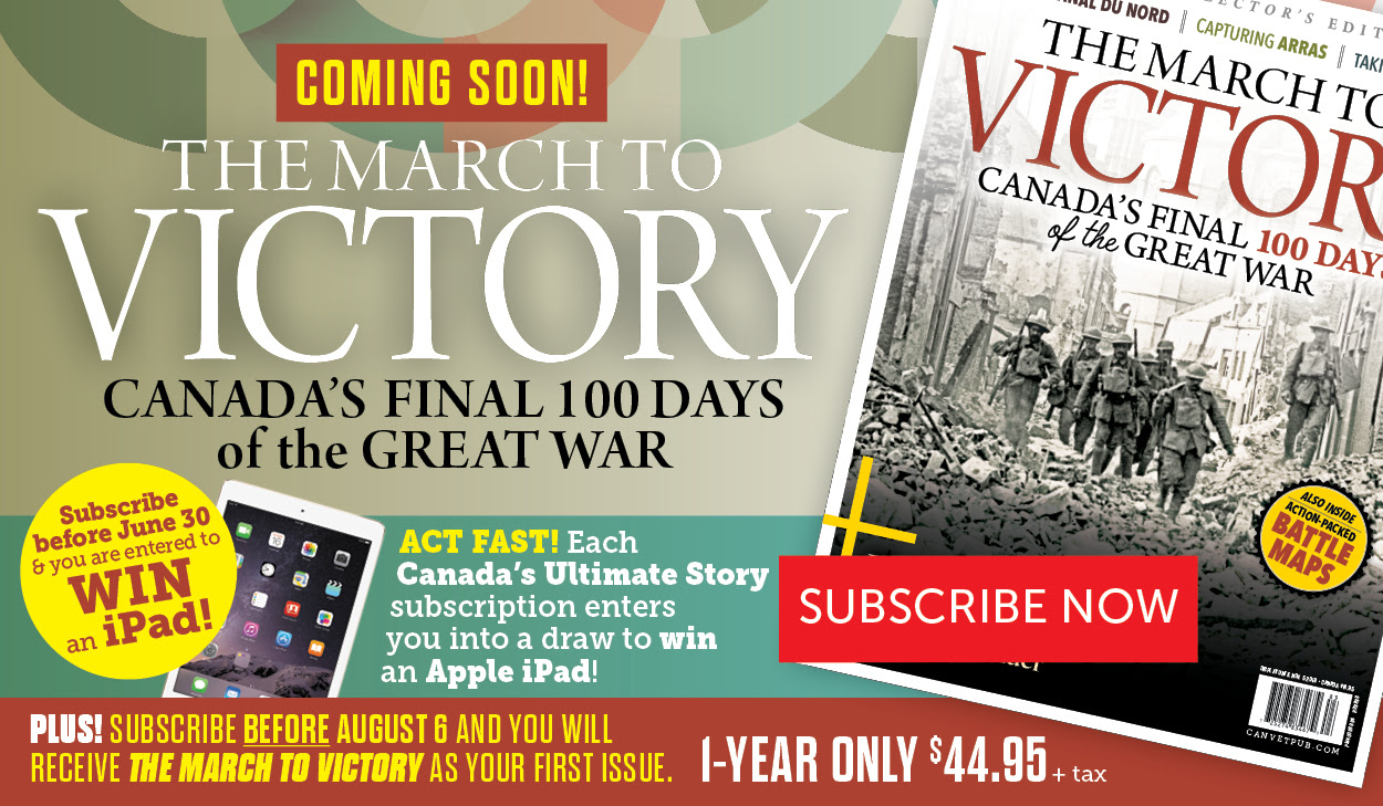 Get The March to Victory as your next issue of Canada's Ultimate Story!