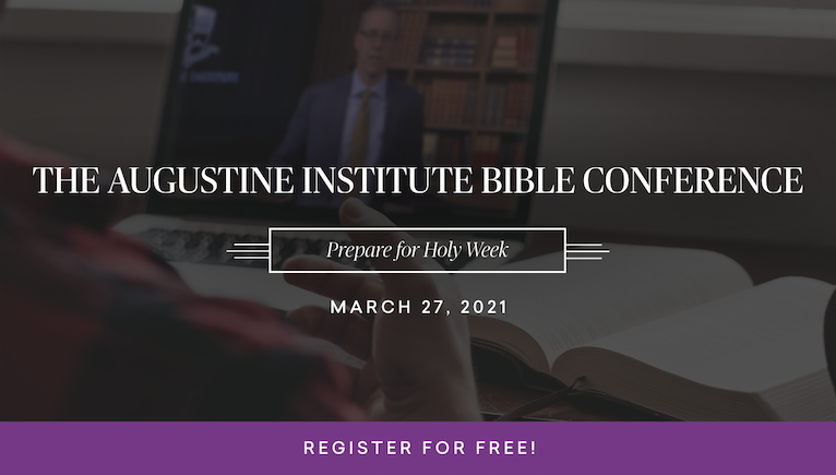 The Augustine Institute Bible Conference Prepare for Holy week.