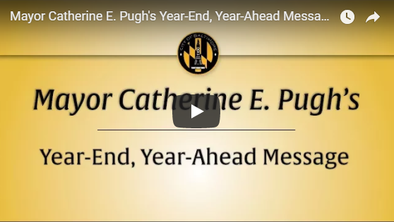 Mayor Pugh's Year-End, Year-Ahead Message