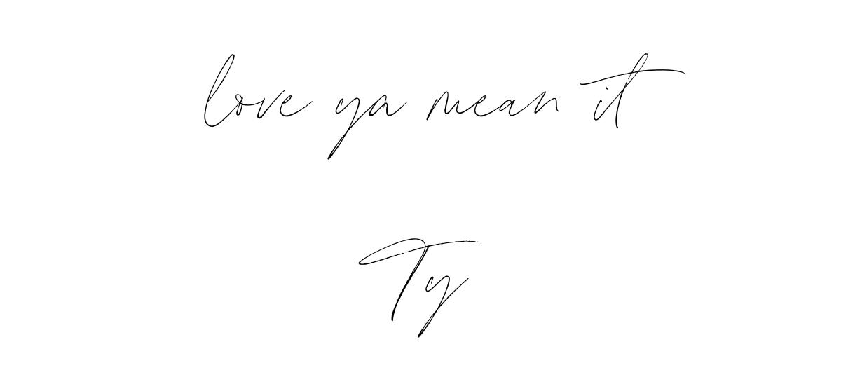 love ya mean itTy