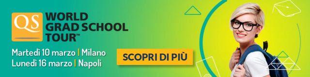 QS WORLD GRAD SCHOOL TOUR   Milano 10 marzo e Napoli 14 marzo