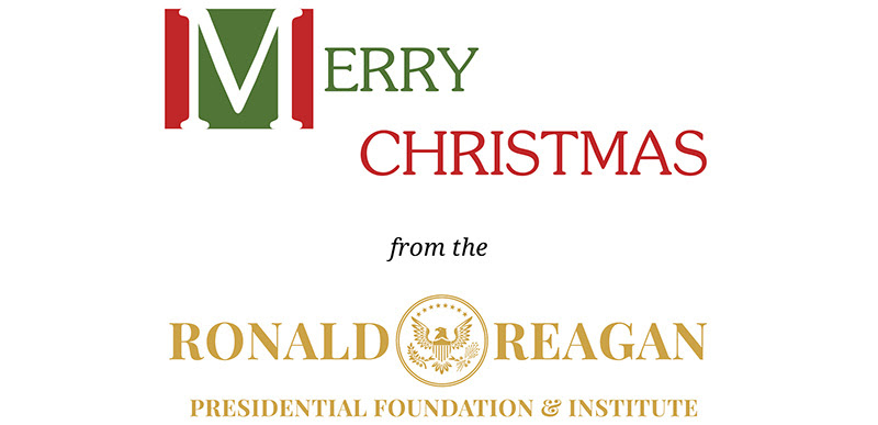 Merry Christmas from the Ronald Reagan Presidential Foundation and Institute