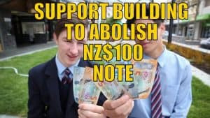 SUPPORT BUILDING TO ABOLISH NZ$100 NOTE