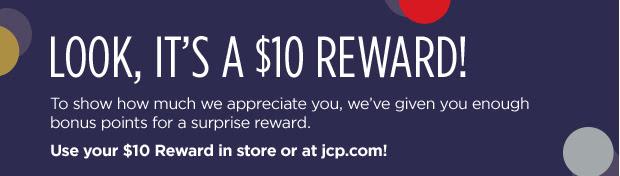 LOOK, IT'S A $10 REWARD!