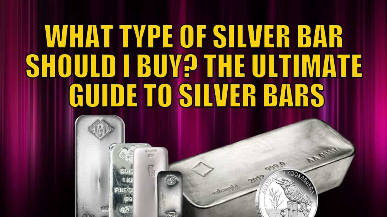 What Type of Silver Bar Should I Buy? - The Ultimate Guide to Silver Bars
