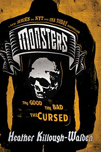 Cover for 'The Good, The Bad, The Cursed (Monsters Book 1)'