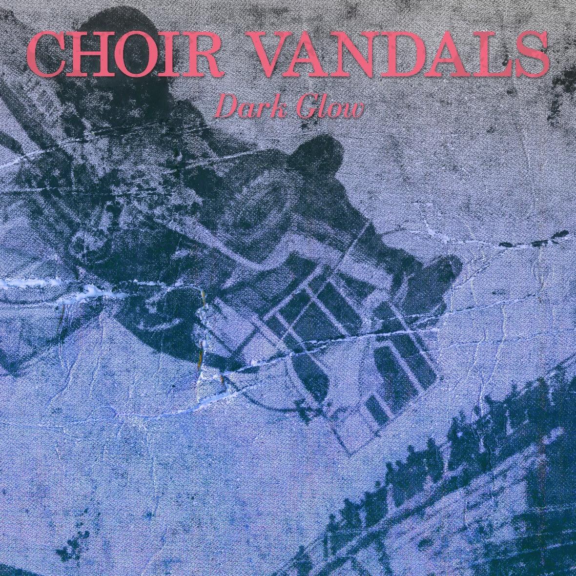 Choir Vandals - Dark Glow - Cover