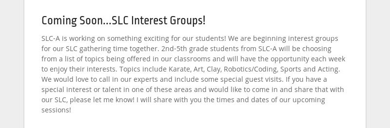 Coming Soon...SLC Interest Groups! SLC-A is working on something exciting for our students! We are...