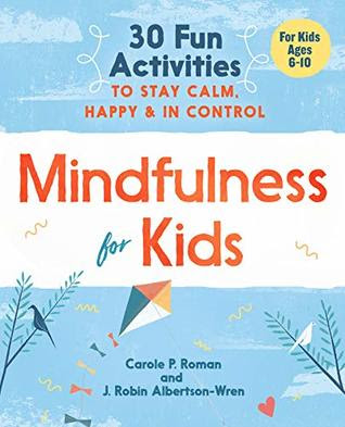 Mindfulness for Kids by Carole P. Roman