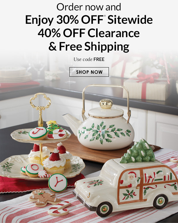 Order now and Enjoy 30% OFF* Sitewide 40% OFF Clearance & Free Shipping SHOP NOW