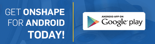 Get Onshape for Android Today
