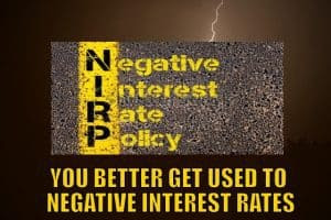 You Better Get Used to Negative Interest Rates
