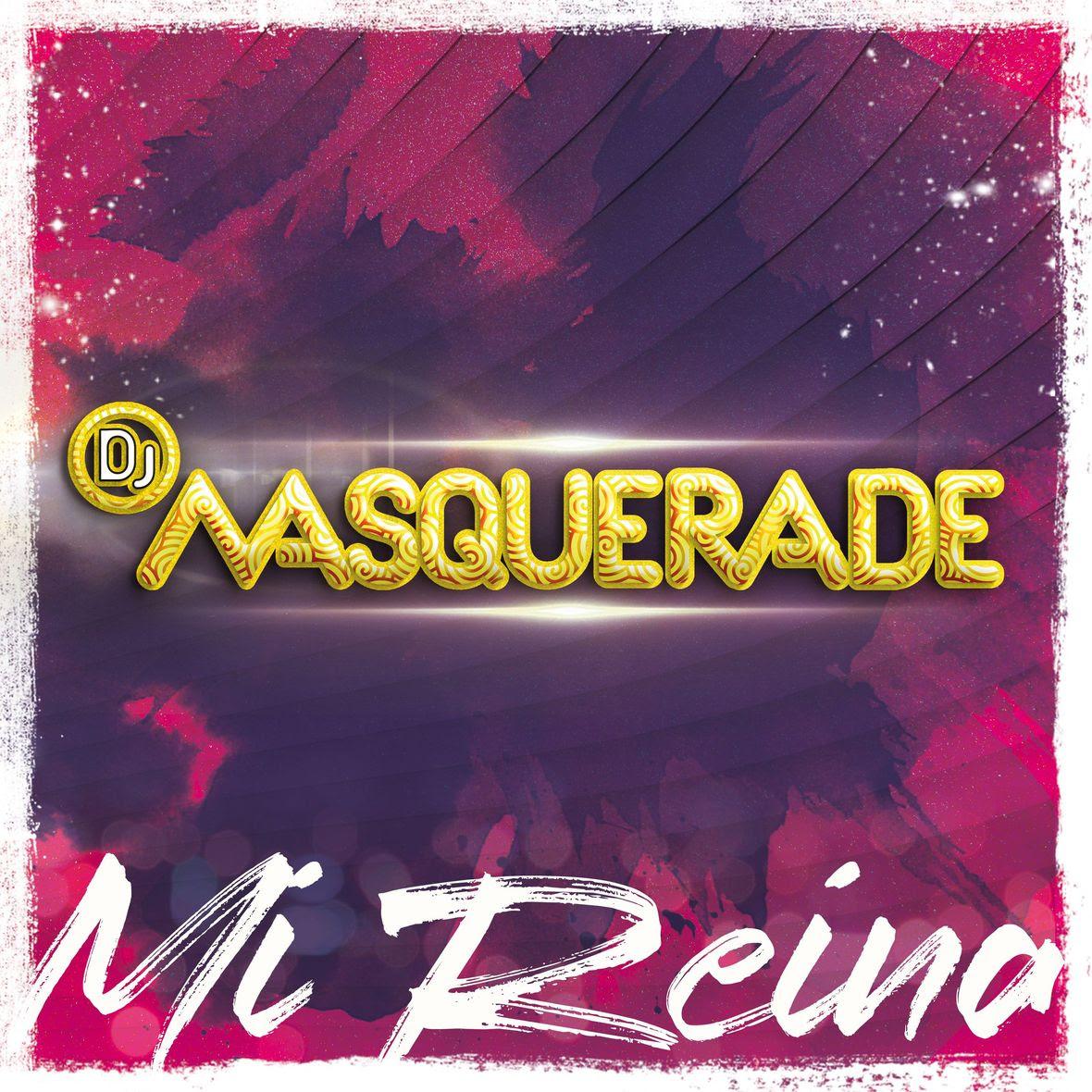 DJ Masquerade - Mi reina