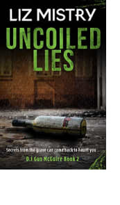 Uncoiled Lies by Liz Mistry