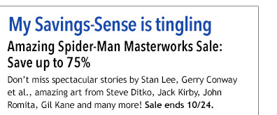 Don't miss spectacular stories by Stan Lee, Gerry Conway et al., amazing art from Steve Ditko, Jack Kirby, John Romita, Gil Kane and many more! 'Nuff Said! Sale ends 10/24.