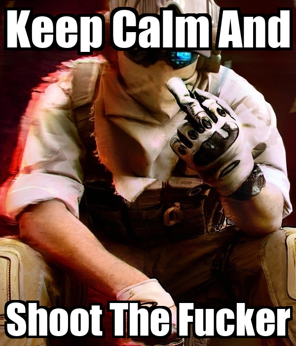 http://sd.keepcalm-o-matic.co.uk/i/keep-calm-and-shoot-the-fucker-8.png