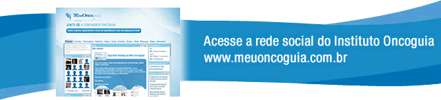 Acesse a rede social do Instituto Oncoguia http://www.meuoncoguia.org.br