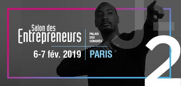 Salon des Entrepreneurs | 6 & 7 février 2019 | Palais des Congrès de Paris | J-2