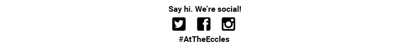 Say hi. We're social! #AtTheEccles